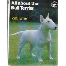 All About the  BULL TERRIER