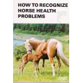 How to Recognise Horse Health Problems