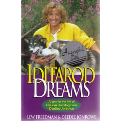 Iditarod Dreams : Year in Life Alaskan Sled Dog Racer [Signed]