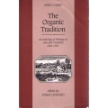 The Organic Tradition: An Anthology of Writings on Organic Farmng 1900-1950