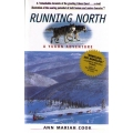Running North : A Yukon Adventure