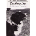 The Sheep Dog : Its Work and Training